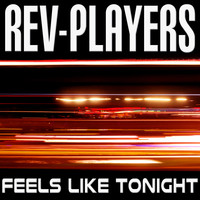 Rev-Players - Feels Like Tonight