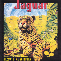 Jaguar - Flow Like a River