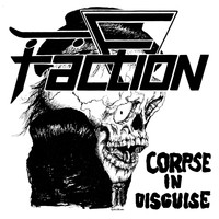 The Faction - Corpse in Disguise (Millennium Edition)