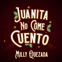Milly Quezada - Juanita No Come Cuento