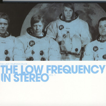 The Low Frequency In Stereo - The Last Temptation Of... Vol 1