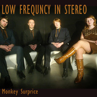 The Low Frequency In Stereo - Monkey Surprise (Singel)