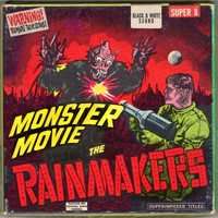 The Rainmakers - Monster Movie