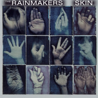 The Rainmakers - Skin