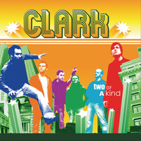 Clark - Two of a Kind