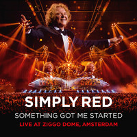 Simply Red - Something Got Me Started (Live at Ziggo Dome, Amsterdam)