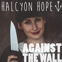 Halcyon Hope - Against the Wall