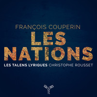 Les Talens Lyriques and Christophe Rousset - Couperin: Les Nations