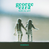 George Ezra - Hold My Girl (Remixes)
