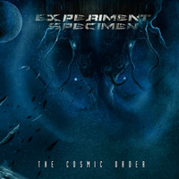 Experiment Specimen - The Cosmic Order (Explicit)