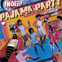 Indeep - Pajama Party Time