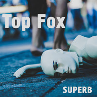 Top Fox - Superb
