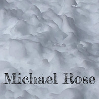Michael Rose - The Old Rules