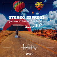 Stereo Express - Between Dreams and Reality EP