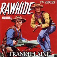 "Frankie Laine - Rawhide (From TV Series ""Rawhide"")"