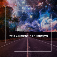Relaxing Chill Out Music - 2018 Ambient Countdown