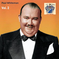 Paul Whiteman - Paul Whiteman Vol. 2