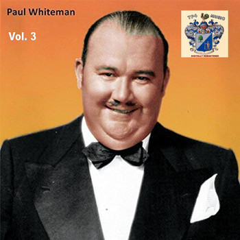Paul Whiteman - Paul Whiteman Vol. 3