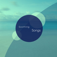 Relaxing Music - Soothing Songs of Relaxing Music