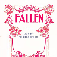 Jimmy Witherspoon - Fallen