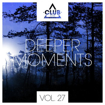 Various Artists - Deeper Moments, Vol. 27