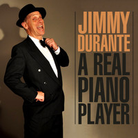 Jimmy Durante - A Real Piano Player