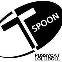 T-Spoon - Pussycat Lollidoll