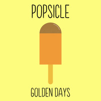 Popsicle - Golden Days