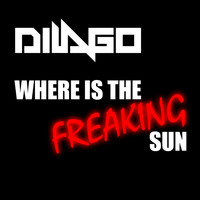 Dilago - Where Is the Freaking Sun