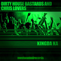 Dirty House Bastards & Chris Lovers - Kingda Ka