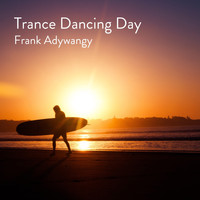 Frank Adywangy - Trance Dancing Day