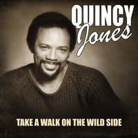 Quincy Jones - Take A Walk On The Wild Side