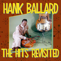 Hank Ballard - The Hits Revisited
