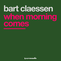 Bart Claessen - When Morning Comes