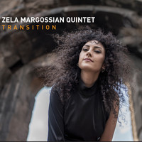 Zela Margossian Quintet - Transition