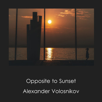 Alexander Volosnikov - Opposite to Sunset