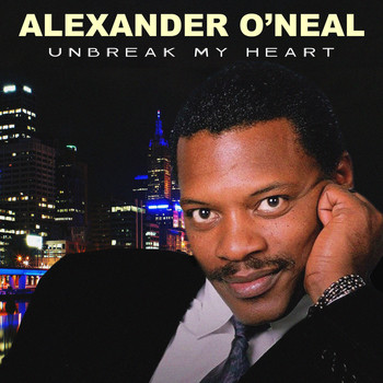Alexander O'Neal - Unbreak My Heart
