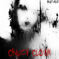 Black Hole - Crazy Clown