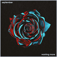 September - Wanting More