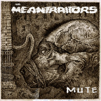 The Meantraitors - Mute