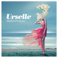 Urselle - Handful of Promises