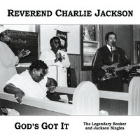 Reverend Charlie Jackson / - God's Got It: The Legendary Booker and Jackson Singles (Remastered, Expanded)