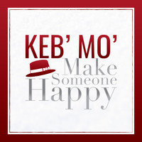 Keb' Mo' - Make Someone Happy