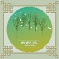 Wobbler - Rites at Dawn (Remixed and Remastered)