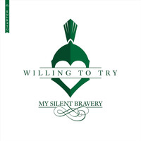 My Silent Bravery - Willing to Try: Chapter 3
