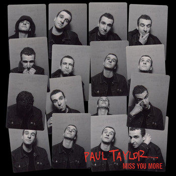 Paul Taylor - Miss You More