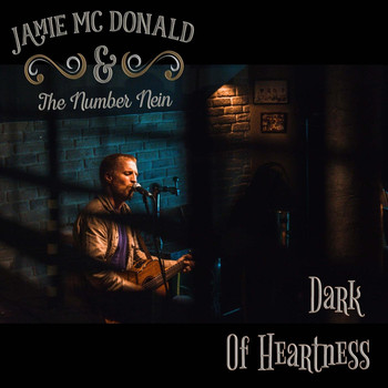 Jamie McDonald & The Number Nein - Dark of Heartness