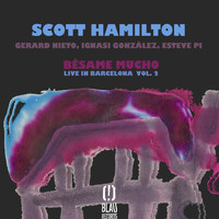 Scott Hamilton - Bésame Mucho (Live in Barcelona Vol. 2)