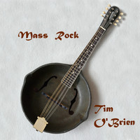 Tim O'Brien / - Mass Rock