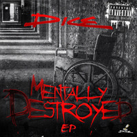 Dice - Mentally Destroyed - EP (Explicit)